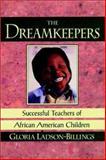The Dreamkeepers, Gloria Ladson-Billings, 1555426689