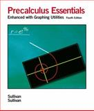 Precalculus Essentials : Enhanced with Graphing Utilities, Sullivan, Michael, 0131866680