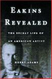 Eakins Revealed, Henry Adams, 0195156684