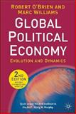 Global Political Economy : Evolution and Dynamics, Williams, Marc and O'brien, Robert, 023000668X