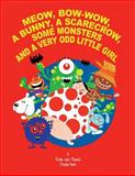 Meow, Bow-Wow, a Bunny, a Scarecrow, Some Monsters and a Very Odd Little Girl, Richa Saran, 1481786687