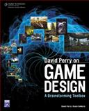 David Perry on Game Design : A Brainstorming Toolbox, Perry, David and DeMaria, Rusel, 1584506687