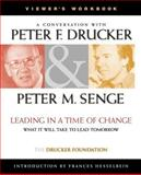 Leading in a Time of Change : What It Will Take to Lead Tomorrow, Drucker, Peter F. and Senge, Peter M., 0787956686