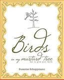 Birds in My Mustard Tree, Susanne Scheppmann, 0892656689