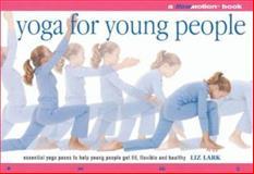 Yoga for Young People, Liz Lark, 1402706685