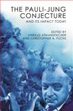 The Pauli-Jung Conjecture : And Its Impact Today, , 1845406680