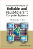 Design and Analysis of Reliable and Fault-Tolerant Computer Systems, Mostafa Abd-El-Barr, 1860946682