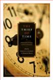 The Thief of Time : Philosophical Essays on Procrastination, , 0195376684