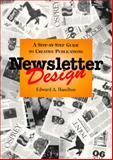 Newsletter Design : A Step-by-Step Guide to Creative Publications, Hamilton, Edward A., 0442016689
