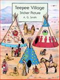 Teepee Village Sticker Picture, A. G. Smith, 0486296687