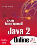 Teach Yourself Java 2 Online in Web Time, Gilbert, Steve, 0672316684