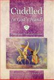 Cuddled in God's Hands, Frances Purnell-Dampier, 1466916680