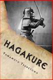 Hagakure - Book of the Samurai, Yamamoto Tsunetomo, 1482516683