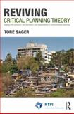 Reviving Critical Planning Theory : Dealing with Pressure, Neo-liberalism, and Responsibilityin Communicative Planning, Sager, Tore Øivin, 0415686687