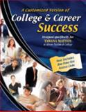 A Customized Version of College and Career Success, Mattox, Tawana, 0757546684