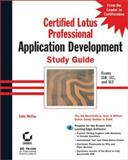 Certified Lotus Professional : Application Development Study Guide, Sayewich, Mark and McCoy, Cate, 0782126685