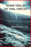 Human Trial Iii, Timothy N. Stelly Sr., 0985006684
