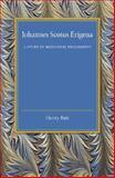 Johannes Scotus Erigena : A Study in Mediaeval Philosophy, Bett, Henry, 1107456681