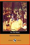 An Old Maid, Balzac, Honoré de, 1406506680