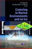 Cratering in Marine Environments and on Ice, , 3540406689