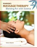Pearson's Massage Therapy : Blending Art with Science, Benjamin, Patricia J., 0132296683