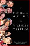 A Step-by-Step Guide to Usability Testing, Peter Mitchell, 0595866689