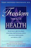 Freedom Through Health, Terry S. Friedmann, 0963836684
