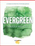 Evergreen : A Guide to Writing with Readings, Fawcett, Susan, 1133946682