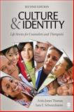 Culture and Identity : Life Stories for Counselors and Therapists, Thomas, Anita Jones and Schwarzbaum, Sara E., 1412986680