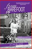 From Barefoot to Stilettos, It's Not for Sissies, Marie Pizano, 1452586683
