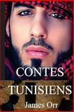 Contes Tunisiens, James Orr, 1482356686