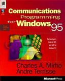 Communications Programming for Windows 95 : The Developer's Guide to Tapi and Mapi in Windows 95, Mirho, Charles A. and Terrisse, Andre, 1556156685