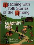 Teaching with Folk Stories of the Hmong, Dia Cha and Norma J. Livo, 1563086689