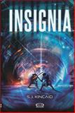 Insignia, S. J. Kincaid, 9876126687