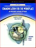 Communication for the Workplace : An Integrated Language Approach, Ettinger, Blanche and Perfetto, Edda, 0130826685