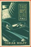 This Boy's Life, Tobias Wolff, 0802136680