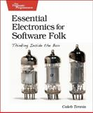 Essential Electronics for Software Folks : Thinking Inside the Box, Tennis, Caleb, 0977616681