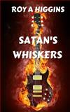 Satan's Whiskers, Roy Higgins, 1479166685