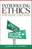 Introducing Ethics : For Here and Now, Sterba, James P., 020522668X