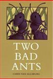 Two Bad Ants, Chris Van Allsburg, 0395486688
