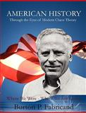 American History Through the Eyes of Modern Chaos Theory, Burton P. Fabricand, 0557156688