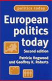 European Politics Today, Roberts, Geoffrey K. and Hogwood, Patricia, 0719066689