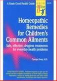 Homeopathic Remedies for 100 Children's Common Ailments, Dean, Carolyn, 0879836687