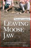 Leaving Moose Jaw, Taylor Lambert, 1482336685