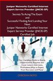 Juniper Networks Certified Internet Expert Service Provider Secrets to Acing the Exam and Successful Finding and Landing Your Next Juniper, Deborah Boyd, 1486156681