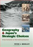 Geography and Japan's Strategic Choices