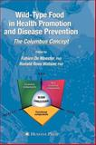 Wild-Type Food in Health Promotion and Disease Prevention : The Columbus Concept, , 1588296687