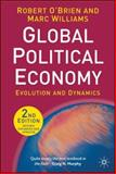 Global Political Economy : Evolution and Dynamics, Williams, Marc and O'Brien, Robert, 0230006698