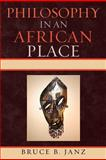 Philosophy in an African Place, Janz, Bruce B., 0739136690