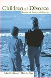 Children of Divorce : Stories of Loss and Growth, Harvey, John H. and Fine, Mark A., 0805846697